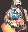 AGATHA LAYDE IS LOVATIC FOREVER - Personalised Poster A4 size