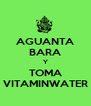AGUANTA BARA Y TOMA VITAMINWATER - Personalised Poster A4 size