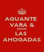 AGUANTE  VARA & SAQUE LAS  AHOGADAS - Personalised Poster A4 size