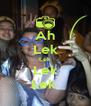 Ah Lek Lek Lek Lek  - Personalised Poster A4 size