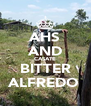 AHS AND CASATE BITTER ALFREDO  - Personalised Poster A4 size