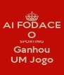 AI FODACE O SPORTING Ganhou UM Jogo - Personalised Poster A4 size