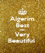Aigerim Best AND Very Beautiful  - Personalised Poster A4 size