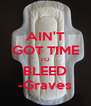 AIN'T GOT TIME TO BLEED -Graves - Personalised Poster A4 size