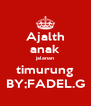 Ajalth anak jalanan timurung BY;FADEL.G - Personalised Poster A4 size