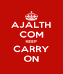 AJALTH COM KEEP CARRY ON - Personalised Poster A4 size