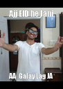 Ajj EID he Jani AA  Galay Lag JA - Personalised Poster A4 size