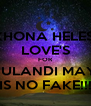 AKHONA HELESI'S LOVE'S FOR JULANDI MAY IS NO FAKE!!! - Personalised Poster A4 size