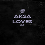 AKSA LOVES JLS   - Personalised Poster A4 size