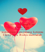 Aku Sayang kau kalau kau  sayang ndak same aku walaupun kita jarang ketemu I love you Rizka mawadah - Personalised Poster A4 size