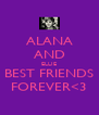 ALANA AND ELLIE BEST FRIENDS FOREVER<3 - Personalised Poster A4 size