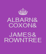 ALBARN& COXON&  JAMES& ROWNTREE - Personalised Poster A4 size
