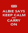 ALBIE SAYS KEEP CALM AND CARRY ON - Personalised Poster A4 size
