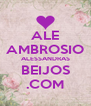 ALE AMBROSIO ALESSANDRAS BEIJOS .COM - Personalised Poster A4 size
