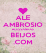 ALE AMBROSIO ALESSANRAS BEIJOS .COM - Personalised Poster A4 size