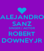 ALEJANDRO SANZ SINGER / ACTOR ROBERT DOWNEYJR - Personalised Poster A4 size