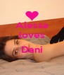 Alessa loves  Dani  - Personalised Poster A4 size