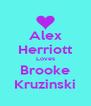 Alex Herriott Loves Brooke Kruzinski - Personalised Poster A4 size
