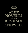 ALEX NOVELLI LOVES BEYONCE KNOWLES - Personalised Poster A4 size