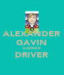 ALEXANDER GAVIN GARNER DRIVER  - Personalised Poster A4 size
