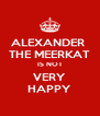 ALEXANDER  THE MEERKAT IS NOT VERY HAPPY - Personalised Poster A4 size