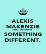 ALEXIS MAKENZIE PHOTOGRAPHY SOMETHING DIFFERENT. - Personalised Poster A4 size
