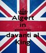 Algert in ginocchio davanti al King - Personalised Poster A4 size