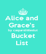 Alice and  Grace's  by casparslittleslut Bucket List  - Personalised Poster A4 size