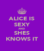 ALICE IS SEXY AND SHES KNOWS IT - Personalised Poster A4 size