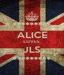 ********* ALICE LOVES  JLS ********* - Personalised Poster A4 size