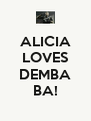 ALICIA LOVES  DEMBA BA! - Personalised Poster A4 size