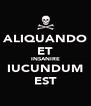 ALIQUANDO ET INSANIRE IUCUNDUM EST - Personalised Poster A4 size