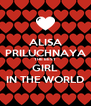 ALISA PRILUCHNAYA THE BEST GIRL IN THE WORLD - Personalised Poster A4 size