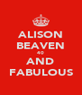 ALISON BEAVEN 40 AND FABULOUS - Personalised Poster A4 size