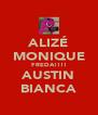 ALIZÉ MONIQUE FREDA!!!! AUSTIN BIANCA - Personalised Poster A4 size