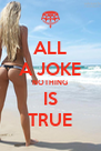 ALL A JOKE NOTHING IS TRUE - Personalised Poster A4 size