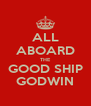 ALL ABOARD THE GOOD SHIP GODWIN - Personalised Poster A4 size