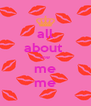 all about  me me me - Personalised Poster A4 size