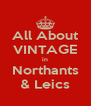 All About VINTAGE in Northants & Leics - Personalised Poster A4 size