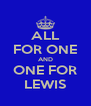 ALL FOR ONE AND ONE FOR LEWIS - Personalised Poster A4 size