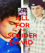 ALL FOR OUR  SOLIDER DAVID  - Personalised Poster A4 size
