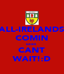 ALL-IRELANDS COMIN soon  CANT WAIT!:D - Personalised Poster A4 size