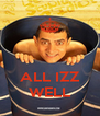 ALL IZZ WELL - Personalised Poster A4 size