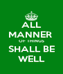 ALL MANNER  OF THINGS SHALL BE WELL - Personalised Poster A4 size