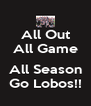 All Out All Game  All Season Go Lobos!! - Personalised Poster A4 size