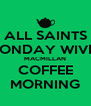ALL SAINTS MONDAY WIVES MACMILLAN COFFEE MORNING - Personalised Poster A4 size