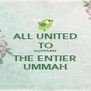 ALL UNITED TO SUPPORT THE ENTIER UMMAH - Personalised Poster A4 size