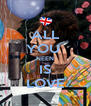 ALL YOU  NEEN IS LOVE - Personalised Poster A4 size