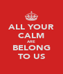 ALL YOUR CALM ARE BELONG TO US - Personalised Poster A4 size