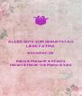 ALLES GUTE ZUM GEBURTSTAG LIEBE FATMA  wünschen Dir Rabia & MariamK & Khadra HananI & Hanan G & Mamo & Sara  - Personalised Poster A4 size